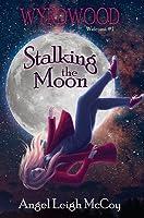 Stalking the Moon: Wyrdwood Welcome #1