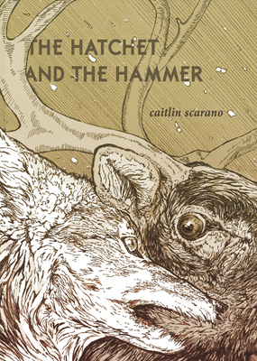 The Hatchet and the Hammer by Caitlin Scarano