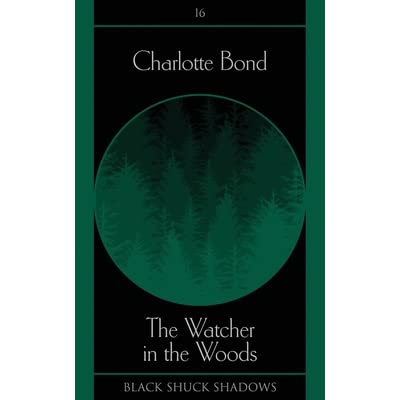 The Watcher in the Woods by Charlotte Bond