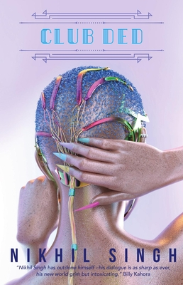 Club Ded features the back of the head of a light brown freckled person. The hair is blue stubble, with sea-slug like attacments to the scalp that trails down into blond wires. The sea-slugs and the fingernails touching the wires, are in purples, blues and greens, with a touch of yellow.