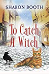 To Catch a Witch (The Witches of Castle Clair Book 3)