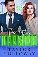 The Little Barmaid: A Sweet and Sexy Retelling of The Little Mermaid