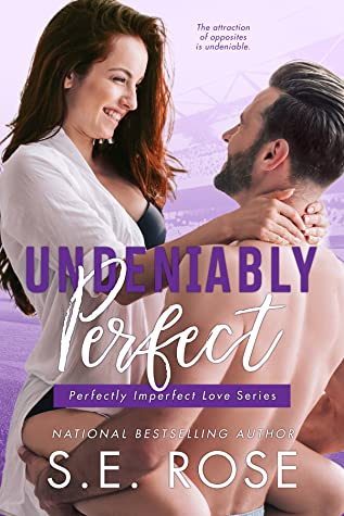 Undeniably Perfect (Perfectly Imperfect Love, #1)