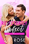 Reluctantly Perfect by S.E. Rose