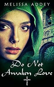 Do Not Awaken Love (The Moorish Empire #4)