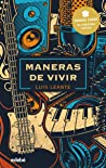 Review ebook Maneras de vivir by Luis Leante