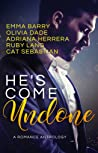He's Come Undone by Emma Barry