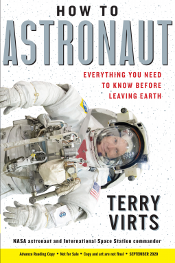How to Astronaut: Everything You Need to Know Before Leaving Earth by Terry Virts