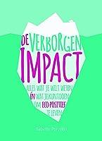 De verborgen impact: alles voor een eco-positief leven