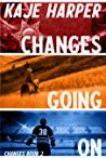 Changes Going On (Changes, #2)