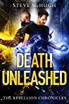 Death Unleashed (The Rebellion Chronicles, #2)