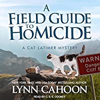 A Field Guide to Homicide (Cat Latimer Mystery #6)