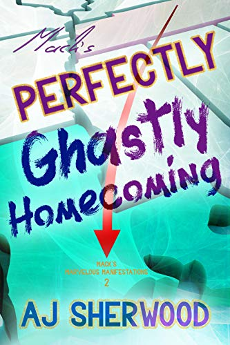 Mack's Perfectly Ghastly Homecoming - A.J. Sherwood