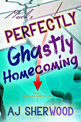 Mack's Perfectly Ghastly Homecoming
