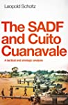 The SADF and Cuito Cuanavale: A Tactical and Strategic Analysis