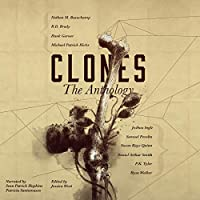 Clones: The Anthology (Frontiers of Speculative Fiction, #1)