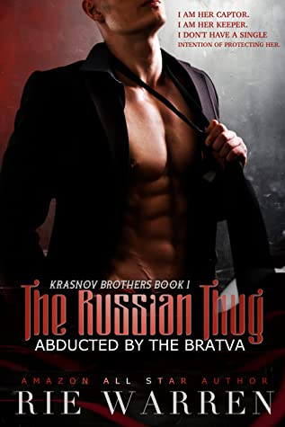 The Russian Thug: Abducted by the Bratva (Krasnov Brothers, #1)