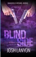 Blind Side (Dangerous Ground, #6)