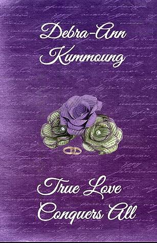 True Love Conquers All (True Love, #2)