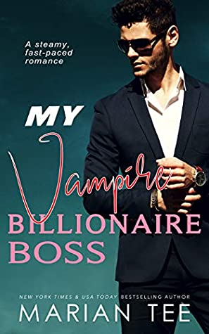 My Vampire Billionaire Boss: Steamy Romance and Urban Fantasy