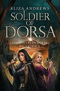 Soldier of Dorsa (The Chronicles of Dorsa, #2)