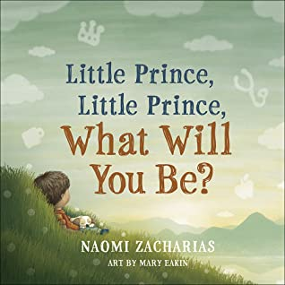 Little Prince, Little Prince, What Will You Be?