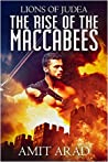 The Rise of the Maccabees (Lions of Judea #1)