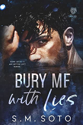Bury Me with Lies (Twin Lies, #2) by S.M. Soto