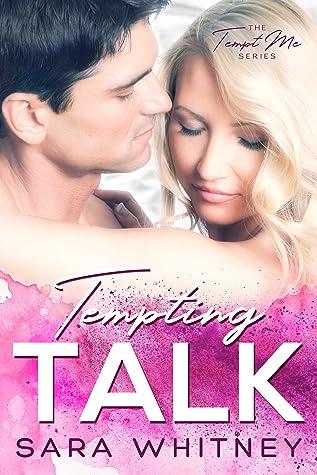 Tempting Talk (Tempt Me, #3)