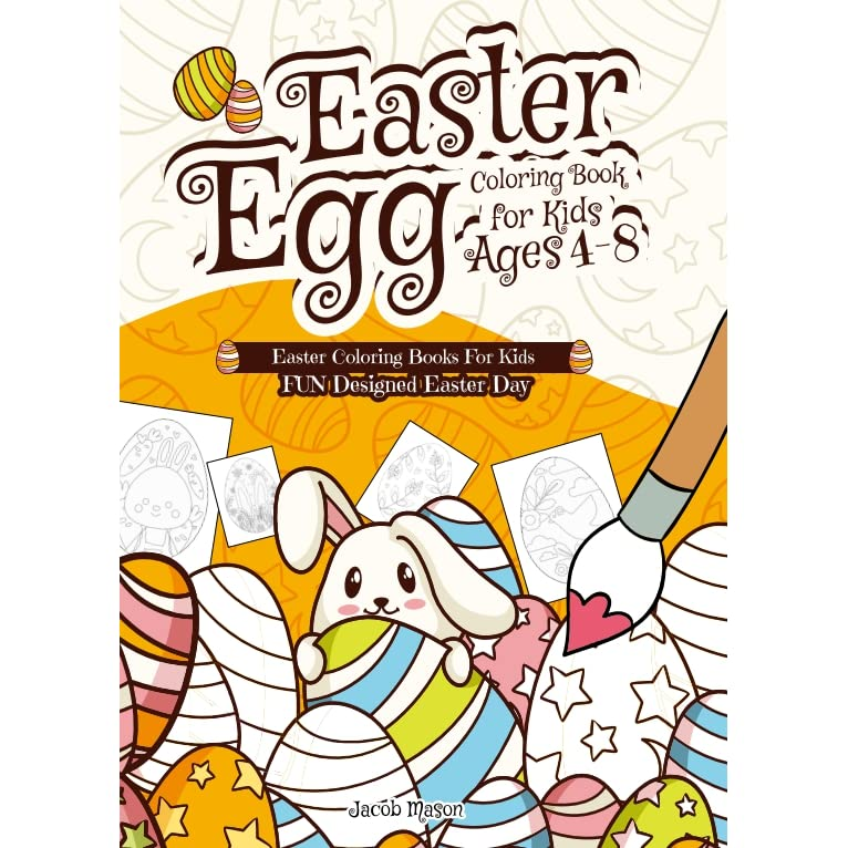 - Easter Egg Coloring Book For Kids Ages 4-8 By Jacob Mason