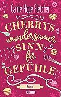 Cherrys wundersamer Sinn für Gefühle: Roman