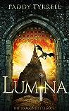 LUMINA: Volume 1 - The Dragonlite Legacy