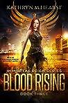 Blood Rising (Immortal Reign #3)