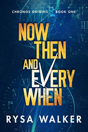 . Now, Then, and Everywhen (Chronos Origins) - Rysa Walker