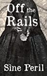 Off the Rails: Book 1 in the White Rose Railroad