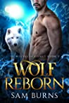 Wolf Reborn (The Wolves of Kismet, #3)