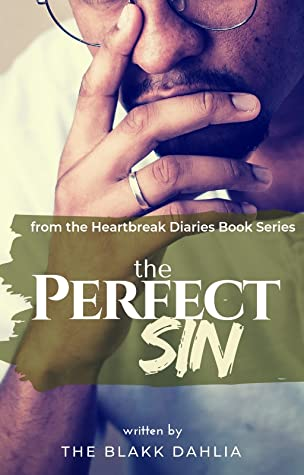 The Perfect Sin: The Selfish Heart (the Heartbreak Diaries Book Series 4)