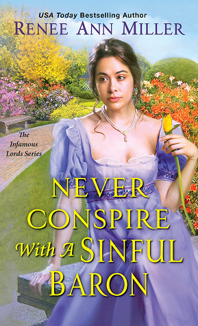 Never Conspire with a Sinful Baron (Infamous Lords, #4)