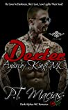 Dexter: Anarchy Kings MC: He Lives In Darkness, She's Lost, Love Lights Their Soul! (Dark Alphas MC Romance) (NorCal Chapter Book 3)