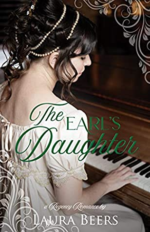 The Earl's Daughter: A Regency Romance (Regency Brides: A Promise of Love Book 4)