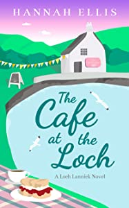 The Cafe at the Loch (Loch Lannick, #4)