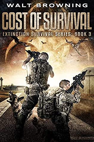 Walt Browning, Nicholas Sansbury Smith  Cost of Survival (Extinction Survival Book 3)
