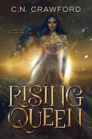 Rising Queen (Court of the Sea Fae, #3)