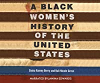 A Black Women's History of the United States (Revisioning American History)