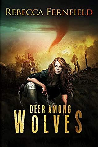 A Deer Among Wolves: A Survival After the Apocalypse Series (A World In Ruin Book 1)