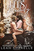 His Beauty: The Wounded Souls Book Three (Volume 3)