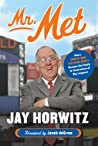 Mr. Met: How a Sports-Mad Kid from Jersey Became Like Family to Generations of Big Leaguers