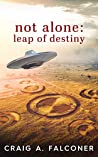 Leap of Destiny (Not Alone #5; The Discovery Trilogy #2)