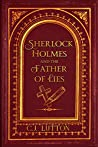 Sherlock Holmes and the Father of Lies: Book #1 in the Confidential Files of Dr. John H Watson