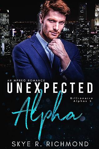 Unexpected Alpha (Billionaire Alphas #5)